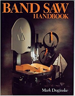 Band Saw Handbook by Mark Duginske